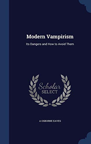 9781298937421: Modern Vampirism: Its Dangers and How to Avoid Them