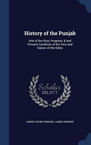 9781298954190: History of the Punjab: And of the Rise, Progress, & and Present Condition of the Sect and Nation of the Sikhs