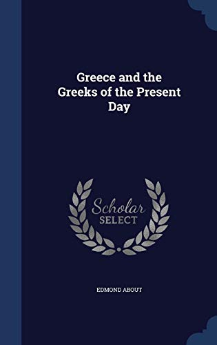 9781298957849: Greece and the Greeks of the Present Day