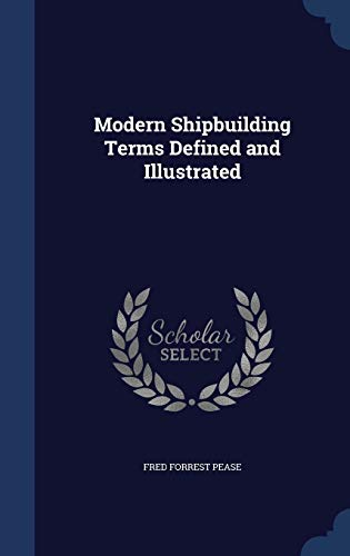 9781298959287: Modern Shipbuilding Terms Defined and Illustrated