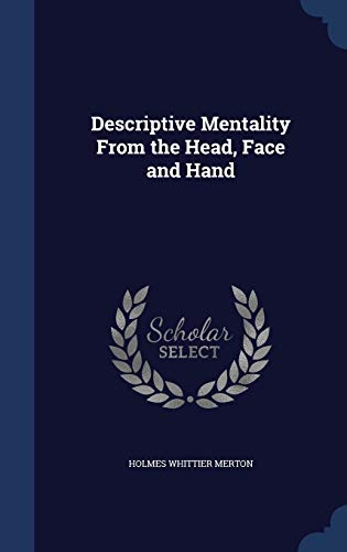 9781298959652: Descriptive Mentality From the Head, Face and Hand