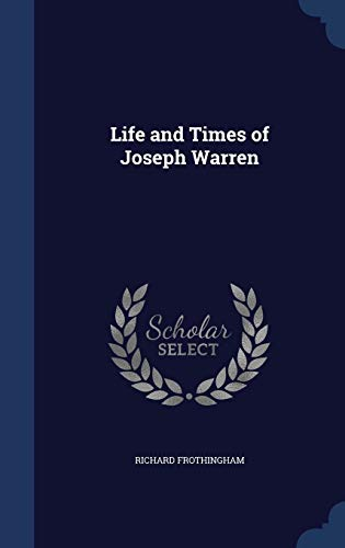 9781298962676: Life and Times of Joseph Warren