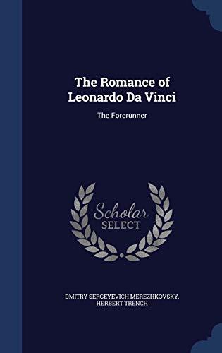 9781298963062: The Romance of Leonardo Da Vinci: The Forerunner