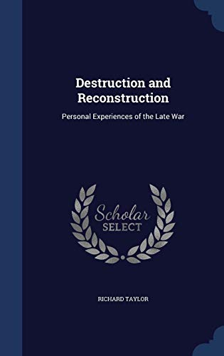 9781298975454: Destruction and Reconstruction: Personal Experiences of the Late War
