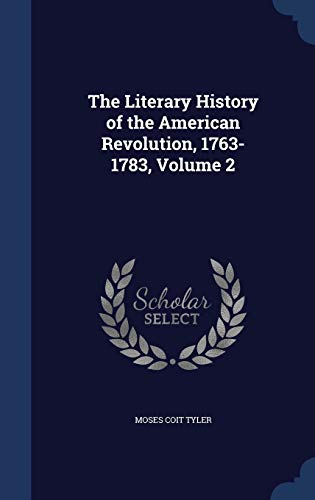 9781298977618: The Literary History of the American Revolution, 1763-1783, Volume 2