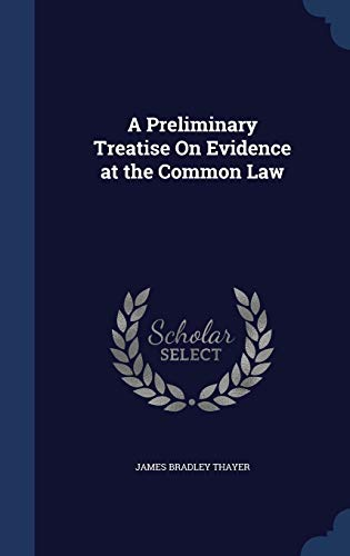 9781298978707: A Preliminary Treatise On Evidence at the Common Law