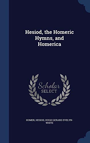 9781298981691: Hesiod, the Homeric Hymns, and Homerica