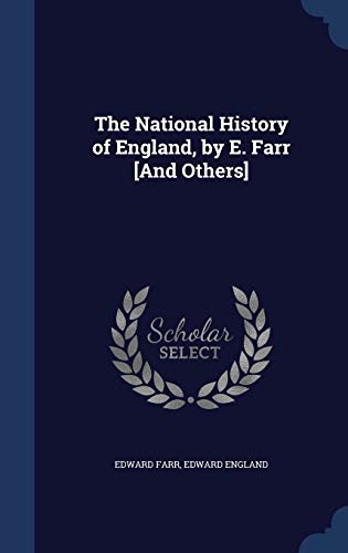 9781298981868: The National History of England, by E. Farr [And Others]