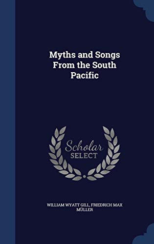 9781298983862: Myths and Songs From the South Pacific
