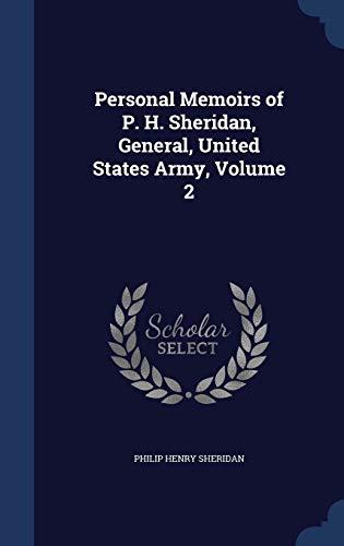 9781298984425: Personal Memoirs of P. H. Sheridan, General, United States Army, Volume 2