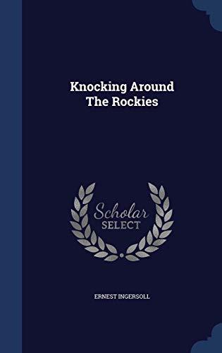 9781298985491: Knocking Around The Rockies