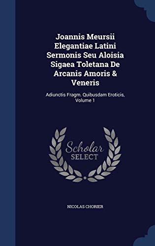 Joannis Meursii Elegantiae Latini Sermonis Seu Aloisia: Chorier, Nicolas