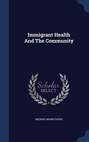 9781298989796: Immigrant Health And The Community