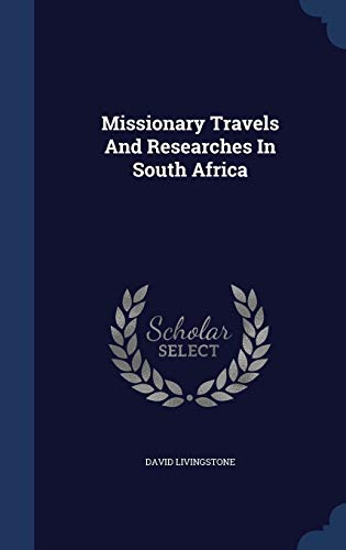 9781298991218: Missionary Travels And Researches In South Africa