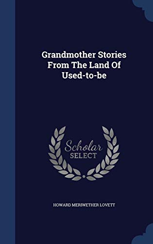 9781298994745: Grandmother Stories From The Land Of Used-to-be