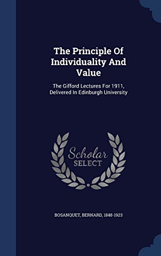 9781298996923: The Principle Of Individuality And Value: The Gifford Lectures For 1911, Delivered In Edinburgh University
