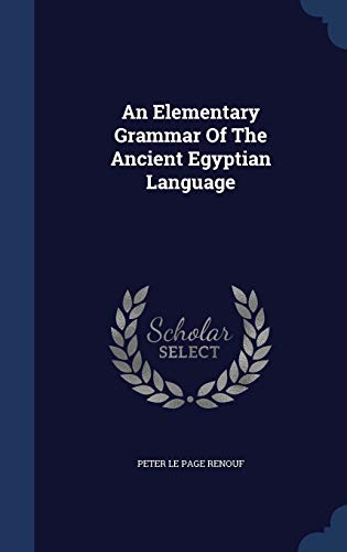 9781298997524: An Elementary Grammar Of The Ancient Egyptian Language