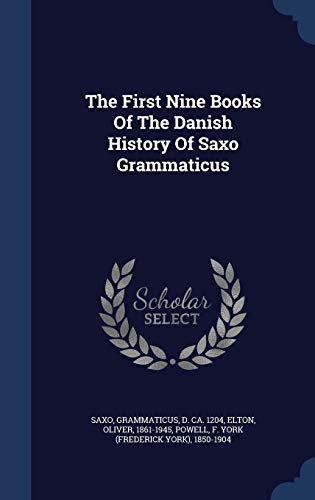 9781298998187: The First Nine Books Of The Danish History Of Saxo Grammaticus