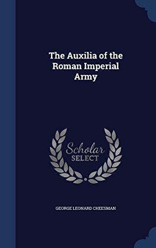 9781298999771: The Auxilia of the Roman Imperial Army