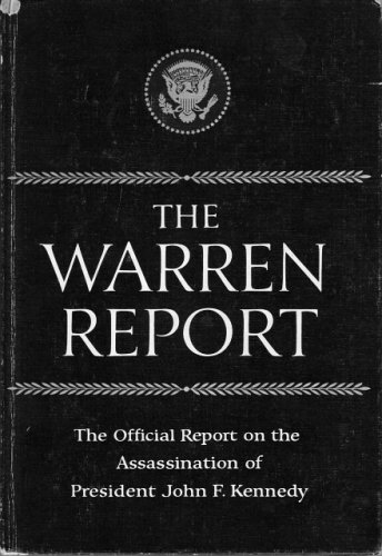 The Warren Report: The Official Report on the Assassination of President John F. Kennedy: Various