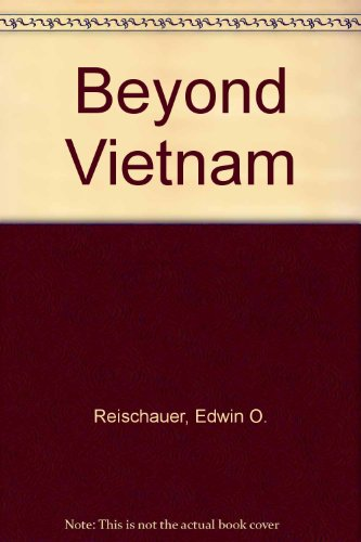 9781299021761: Beyond Vietnam: the United States and Asia