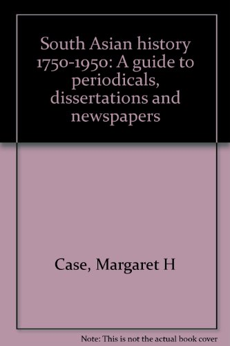 9781299043435: South Asian History, 1750-1950. A Guide to Periodicals, Dissertations, and Newspapers.