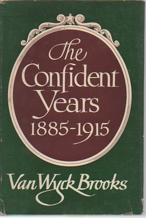 Confident Years, The - 1885-1915 (1299045014) by Van Wyck Brooks