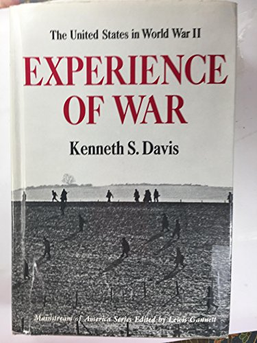Experience of War: The United States in World War II: Davis, Kenneth S.