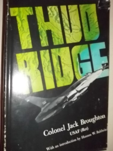 9781299059771: Thud Ridge. with an Introd. by Hanson W. Baldwin