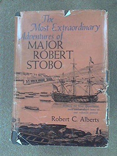 9781299061323: The most extraordinary adventures of Major Robert Stobo,
