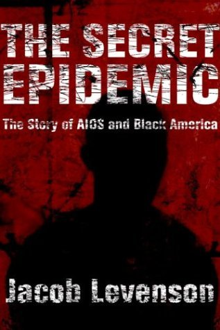 9781299062795: The Secret Epidemic: The Story of AIDS and Black America