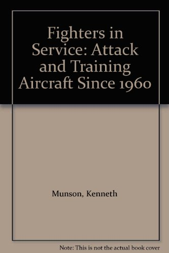 9781299096820: Fighters in Service: Attack and Training Aircraft Since 1960