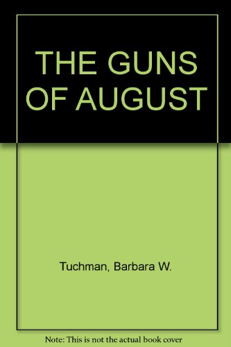 9781299096981: The Guns of August