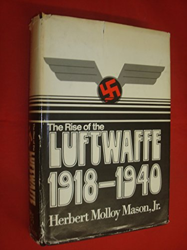 9781299098121: The rise of the Luftwaffe: forging the secret German air weapon, 1918-1940