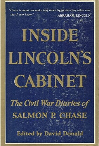 9781299109346: Inside Lincoln's Cabinet;: The Civil War diaries of Salmon P. Chase