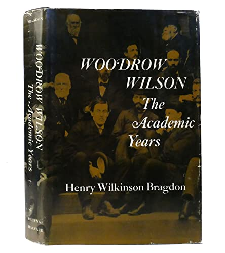 9781299116382: Woodrow Wilson: the academic years