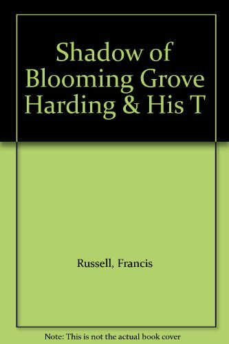 9781299119697: Shadow of Blooming Grove Harding & His T