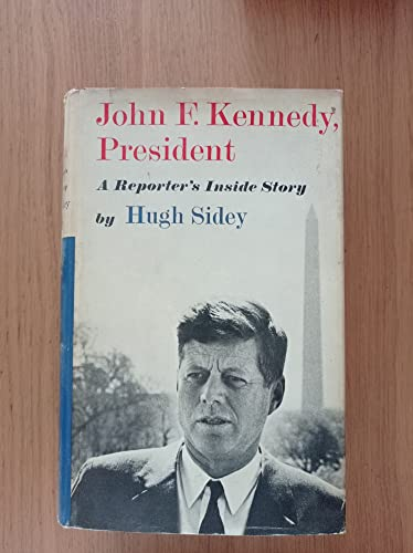 John F. Kennedy, President: Hugh Sidey