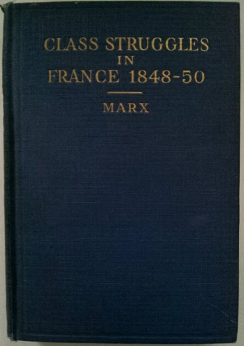 9781299161504: The Class Struggles in France, 1848-1850,
