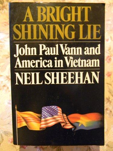 9781299164031: Bright Shining Lie John Paul Vann and Amer
