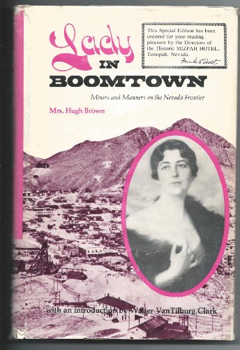 Lady In Boomtown : Miners and Manners on the Nevada Frontier: Brown, Mrs. Hugh