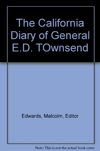 The California Diary of General E. D. Townsend: Edwards, Malcolm, edited by
