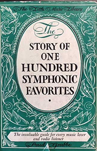 The Story of One Hundred Symphonic Favorites: GRABBE, Paul
