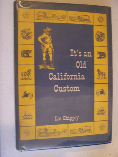 IT'S AN OLD CALIFORNIA CUSTOM: Lee Shippey