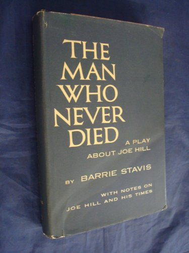 9781299222557: The Man Who Never Died: A Play About Joe Hill