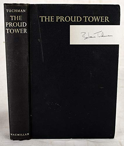 9781299237247: The proud tower: A portrait of the world before the War,1890-1914