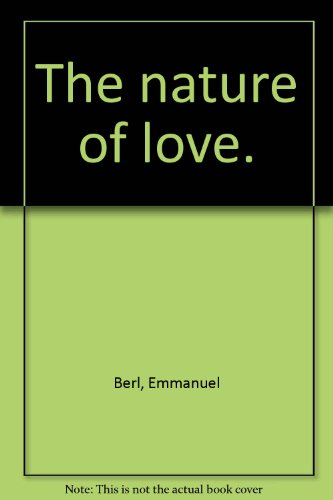 9781299241954: The nature of love,