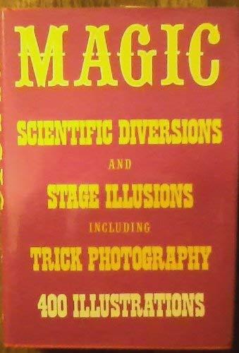 Magic Scientific Diversions & Stage Illu: Albert A. Hopkins