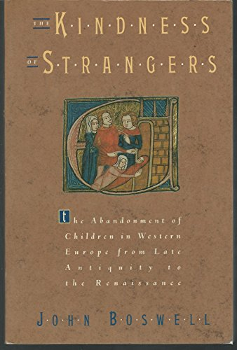 9781299257009: The Kindness of Strangers: he Abandonment of Children in Western Europe From Late Antiquity to the Renaissance