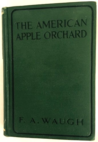 9781299275140: The American Apple Orchard: a Sketch of the Practice of Apple Growing in North America at the Beginning of the Twentieth Century